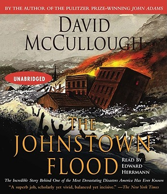 The Johnstown Flood - McCullough, David, and To Be Announced (Read by), and Herrmann, Edward (Read by)