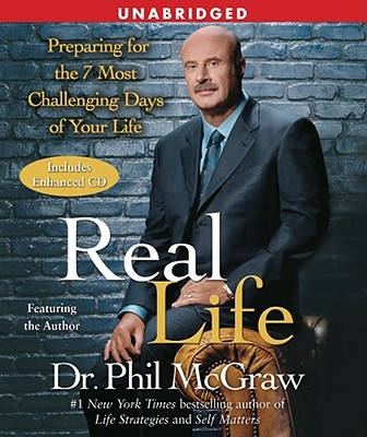 Real Life: Preparing for the 7 Most Challenging Days of Your Life - McGraw, Phillip C, Ph.D. (Read by)