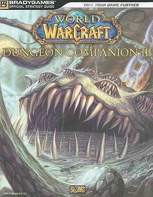 World of Warcraft Dungeon Companion III - BradyGames (Creator)