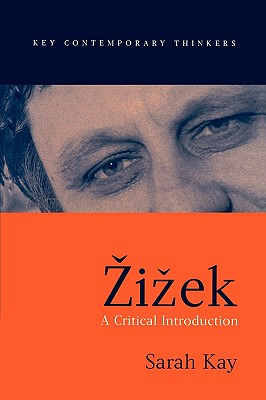 Zizek: A Critical Introduction - Kay, Sarah