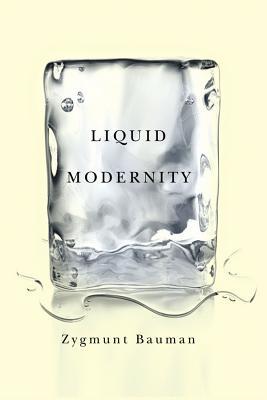 Liquid Modernity - Bauman, Zygmunt, Professor