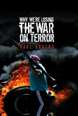 Why We're Losing the War on Terror - Rogers, Paul