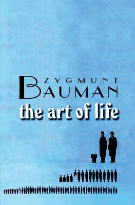 The Art of Life - Bauman, Zygmunt, Professor