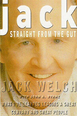 Jack: Straight from the Gut - Welch, Jack