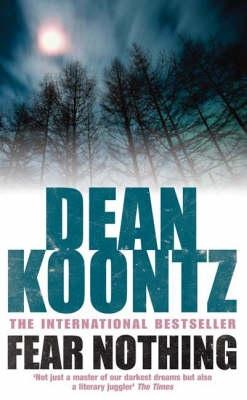 Fear Nothing - Koontz, Dean