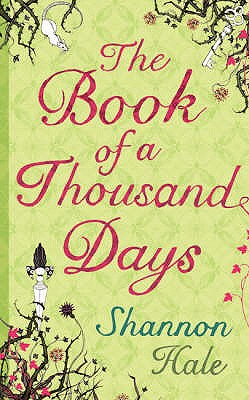 The Book of a Thousand Days - Hale, Shannon
