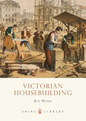 Victorian Housebuilding - Wedd, Kit