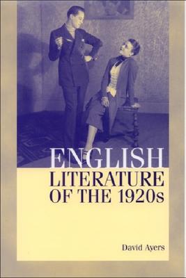 English Literature of the 1920s - Ayers, David, Professor