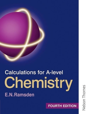 Calculations for A Level Chemistry - Ramsden, Eileen