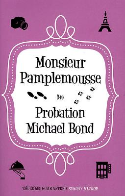 Monsieur Pamplemousse on Probation - Bond, Michael