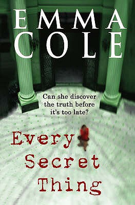 Every Secret Thing - Cole, Emma
