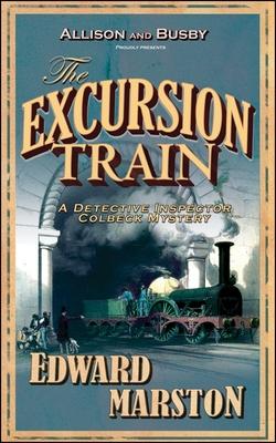 The Excursion Train - Marston, Edward
