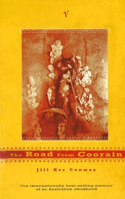 The Road from Coorain - Conway, Jill K.