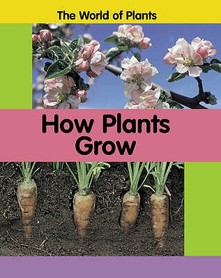 How Plants Grow - Branigan, Carrie, and Dunne, Richard