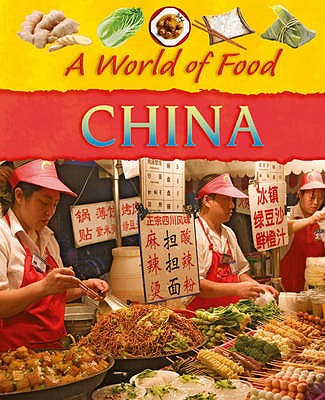 A World of Food. China - Hibbert, Clare