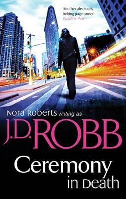 Ceremony in Death - Robb, J. D.