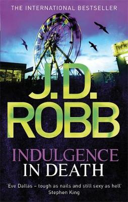 Indulgence in Death - Robb, J. D.