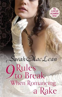 Nine Rules to Break When Romancing a Rake - MacLean, Sarah