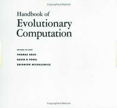 Handbook of Evolutionary Computation - Baeck, Thomas (Editor), and Fogel, David B (Editor), and Michalewicz, Z (Editor)