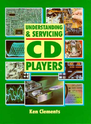 Understanding and Servicing CD Players - Clements, Ken