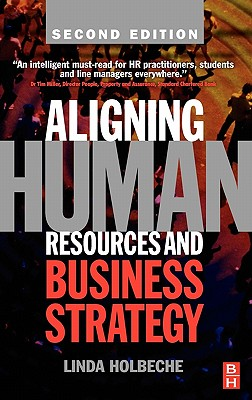 Aligning Human Resources and Business Strategy - Holbeche, Linda, Professor