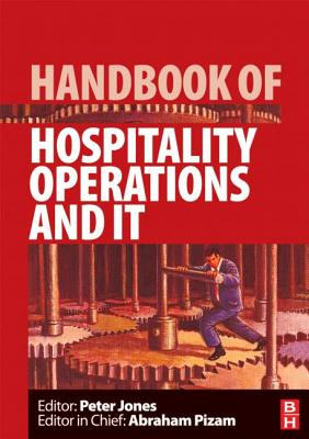 Handbook of Hospitality Operations and IT - Jones, Peter (Editor), and Pizam, Abraham (Editor)