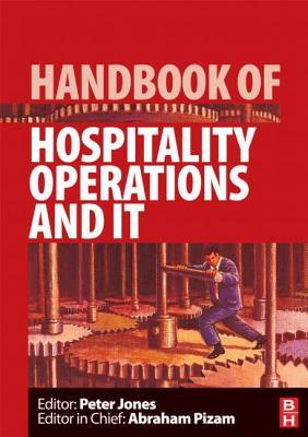Handbook of Hospitality Operations and IT - Jones, Peter (Editor), and Pizam, Abraham (Editor)