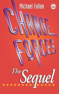 Change Forces: The Sequel - Fullan, Michael G