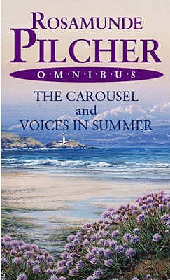 The Carousel: AND Voices in Summer - Pilcher, Rosamunde