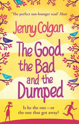 The Good, the Bad and the Dumped - Colgan, Jenny