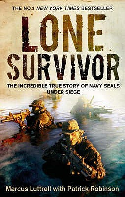 Lone Survivor - Luttrell, Marcus, and Robinson, Patrick