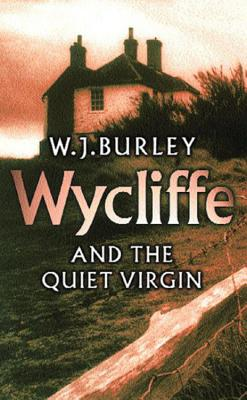 Wycliffe and the Quiet Virgin - Burley, W J