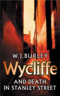 Wycliffe and Death in Stanley Street - Burley, W J