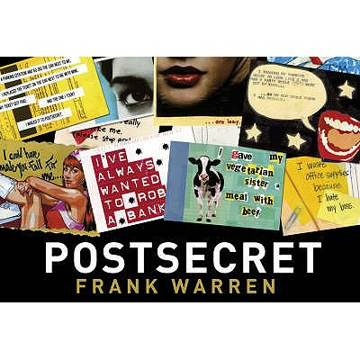 PostSecret: Extraordinary Confessions from Ordinary Lives - Warren, Frank