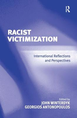 Racist Victimization: International Reflections and Perspectives - Winterdyk, John