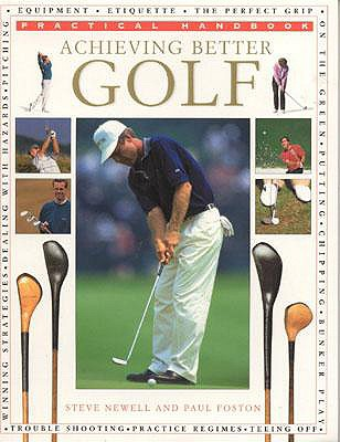 Achieving Better Golf - Newell, Steve, and Foston, Paul