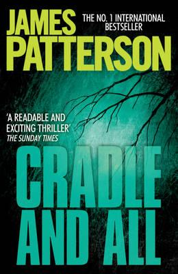 Cradle and All - Patterson, James