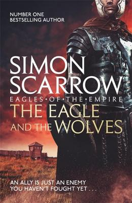 The Eagle and the Wolves - Scarrow, Simon