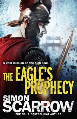 The Eagle's Prophecy - Scarrow, Simon