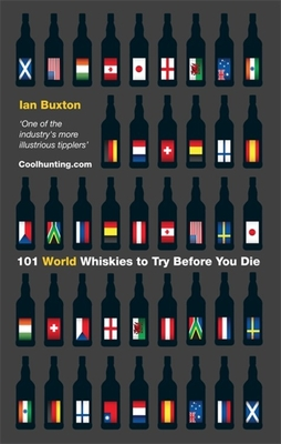 101 World Whiskies to Try Before You Die - Buxton, Ian