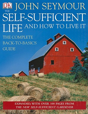 The Self-Sufficient Life and How to Live It - Seymour, John