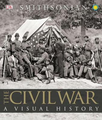 The Civil War: A Visual History - DK Publishing