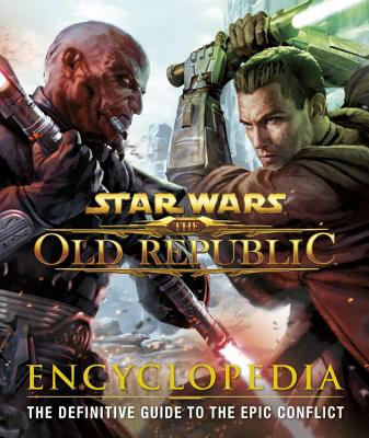 Star Wars: The Old Republic: Encyclopedia - Jones, James, Professor, and Ryan, Ian, and Boyd, Charles