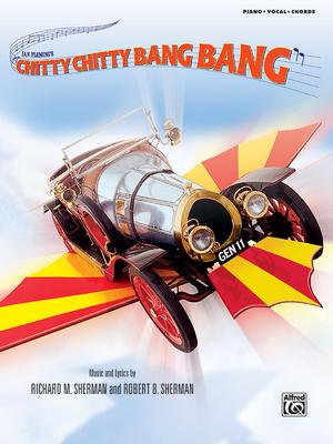 Chitty Chitty Bang Bang: Piano/Vocal/Chords - Sherman, Richard M (Composer), and Sherman, Robert B (Composer)