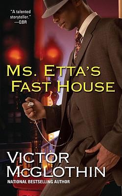 Ms. Etta's Fast House - McGlothin, Victor