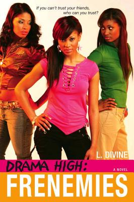 Drama High: Frenemies - Divine, L.