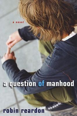 A Question of Manhood - Reardon, Robin