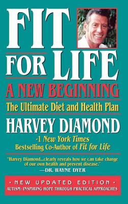 Fit for Life: A New Beginning: The Ultimate Diet and Health Plan - Diamond, Harvey
