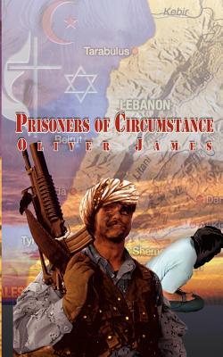 Prisoners of Circumstance - James, Oliver