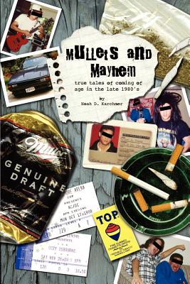 Mullets and Mayhem: True Tales of Coming of Age in the Late 1980's - Karchmer, Noah D